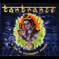 Tantrance 10: A Trip to Psychedelic Trance mp3 Compilation by Various Artists