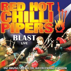 Blast Live mp3 Live by Red Hot Chilli Pipers