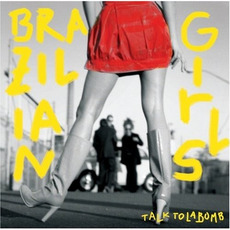 Talk to La Bomb mp3 Album by Brazilian Girls
