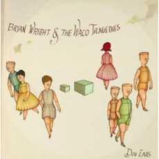 Dog Ears mp3 Album by Brian Wright and the Waco Tragedies