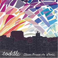 Dawn Praise the World mp3 Album by toddle