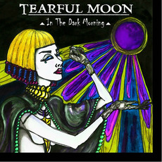 In the Dark Morning mp3 Album by Tearful Moon