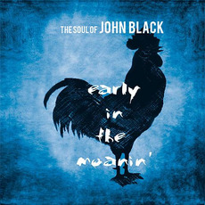 Early In The Moanin' mp3 Album by The Soul Of John Black