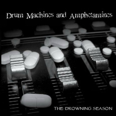 Drum Machines and Amphetamines mp3 Album by The Drowning Season