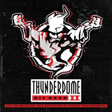 Thunderdome: Die Hard II by Various Artists