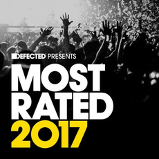 Defected Presents: Most Rated 2017 by Various Artists