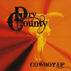 Cowboy Up mp3 Album by Dry County