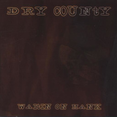 Waitin on Hank mp3 Album by Dry County
