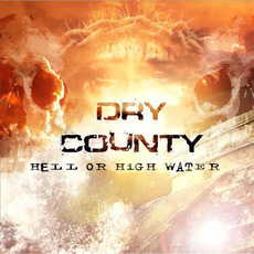 Hell or High Water mp3 Album by Dry County