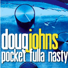 Pocket Fulla Nasty mp3 Album by Doug Johns