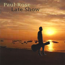 Late Show mp3 Album by Paul Rose