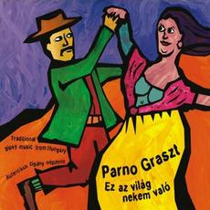Ez a Vilag Nekem Valo mp3 Album by Parno Graszt
