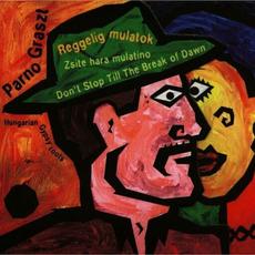 Reggelig Mulatok - Zsite Hara Mulatino mp3 Album by Parno Graszt