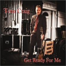 Get Ready For Me mp3 Album by Tom Craig & Soul Patch