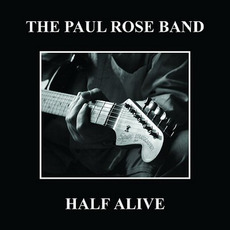 Half Life mp3 Album by The Paul Rose Band