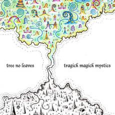 Tragick Magick Mystics mp3 Album by Tree No Leaves