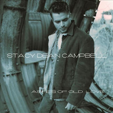 Ashes of Old Love mp3 Album by Stacy Dean Campbell