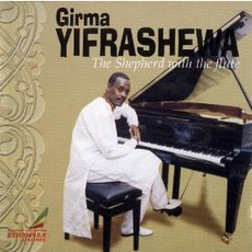 The Shepherd with the flute mp3 Album by Girma Yifrashewa