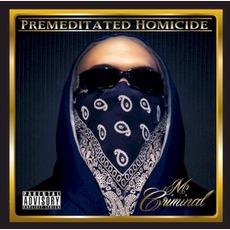 Premeditated Homicide mp3 Album by Mr. Criminal