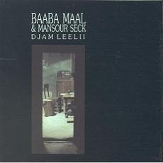 Djam Leelii mp3 Album by Baaba Maal & Mansour Seck
