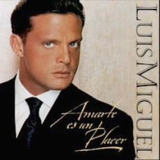 Amarte es un placer mp3 Album by Luis Miguel
