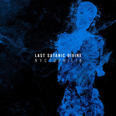 Nyctophilia mp3 Album by Last Satanic Divine