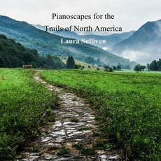Pianoscapes for the Trails of North America mp3 Album by Laura Sullivan