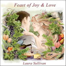 Feast of Joy & Love mp3 Album by Laura Sullivan