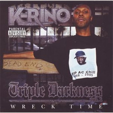Triple Darkness Vol. 1 - Wreck Time mp3 Album by K-Rino