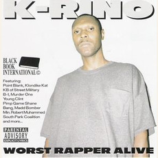 Worst Rapper Alive mp3 Album by K-Rino