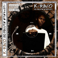 80 Minute Eternity mp3 Album by K-Rino