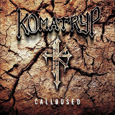 Calloused mp3 Album by Komatryp