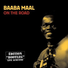 "On the Road (Edition ""Bootleg"") (Live Acoustic) mp3 Artist Compilation by Baaba Maal"