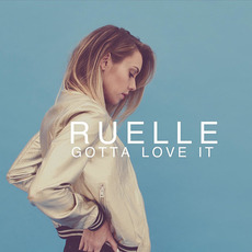 Gotta Love It mp3 Single by Ruelle