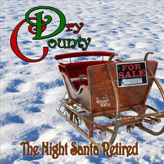 The Night Santa Retired mp3 Single by Dry County