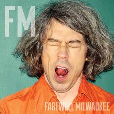 FM mp3 Album by Farewell Milwaukee