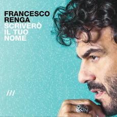 Scriverò il tuo nome (Deluxe Edition) mp3 Album by Francesco Renga