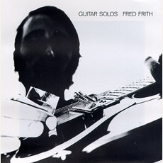 Guitar Solos (Remastered) mp3 Album by Fred Frith