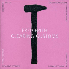 Clearing Customs mp3 Album by Fred Frith
