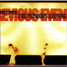 The Previous Evening (Music for Dance, Volume 4) mp3 Album by Fred Frith