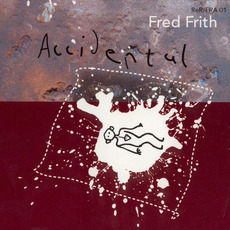 Accidental (Music for Dance, Volume 3) mp3 Album by Fred Frith