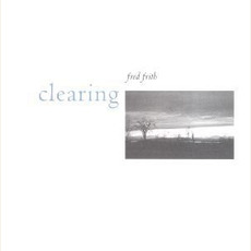 Clearing mp3 Album by Fred Frith