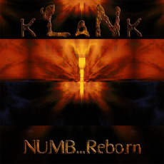Numb...Reborn (Re-Issue) mp3 Album by Klank