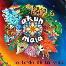 Lo lindo de la vida mp3 Album by Akun Maia