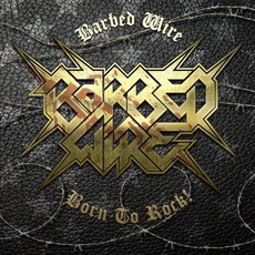 Born To Rock mp3 Album by Barbed Wire
