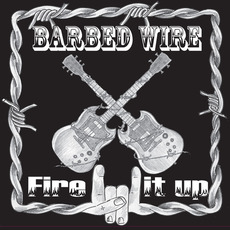 Fire It Up mp3 Album by Barbed Wire