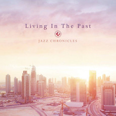 Living In The Past mp3 Album by Jazz Chronicles