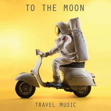 Travel Music mp3 Album by To the Moon