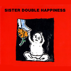 Sister Double Happiness EP mp3 Album by Sister Double Happiness