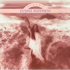 Sister Double Happiness mp3 Album by Sister Double Happiness